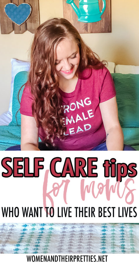 self care tips for moms living life